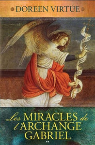 VIRTUE, Doreen: Les miracles de l'archange Gabriel