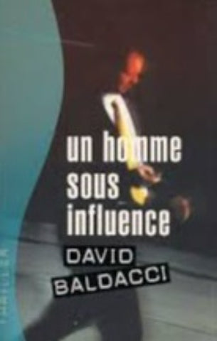 BALDACCI, David: Un homme sous influence