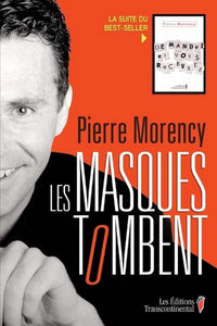MORENCY, Pierre : Les masques tombent