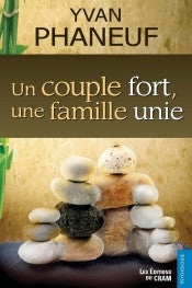PHANEUF, Yvan : Un couple fort, une famille unie