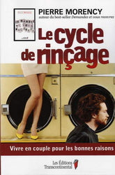 MORENCY, Pierre : Le cycle de rinçage