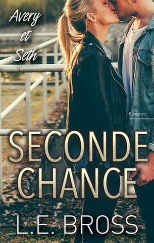 BROSS, L.E. : Seconde chance: Avery et Seth