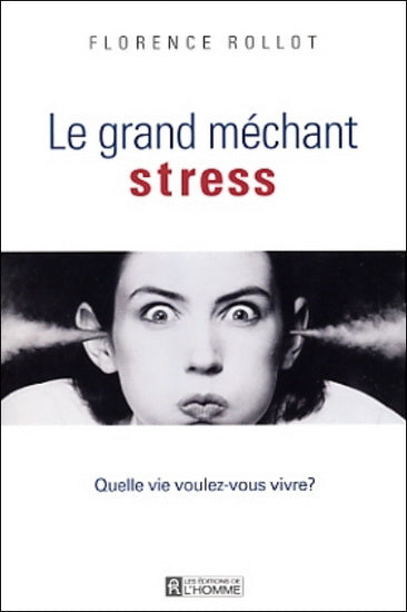 ROLLOT, Florence : Le grand méchant stress