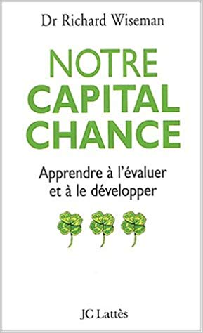 WISEMAN, Richard: Notre capital chance