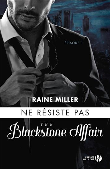 MILLER, Raine: The Blackstone affair Tome 1: Ne résiste pas