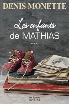 MONETTE, Denis: Les enfants de Mathias
