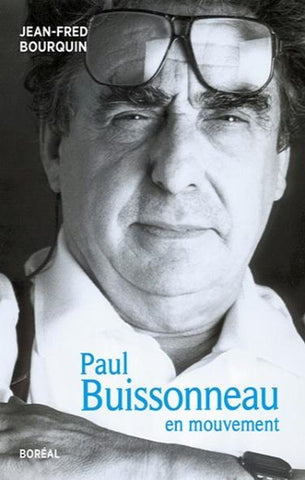 BOURQUIN, Jean-Fred: Paul Buissonneau en mouvement
