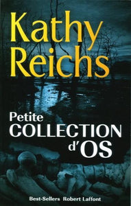 REICHS, Kathy: Petite collection d'os