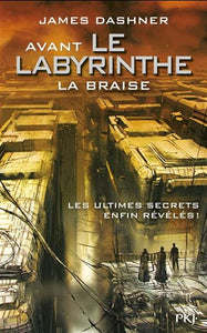 DASHNER, James: Avant le labyrinthe: La braise