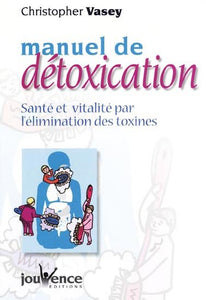 VASEY, Christopher: manuel de détoxication
