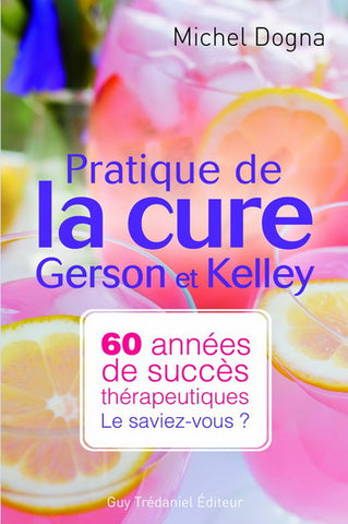 DOGNA, Michel: Pratique de la cure Gerson et Kelley