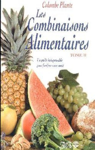 PLANTE, Colombe: Les combinaisons alimentaires Tome 2