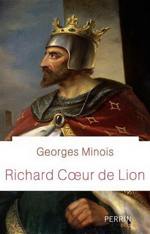 MINOIS, Georges: Richard Cœur de Lion