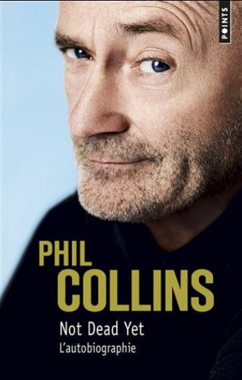 COLLINS, Phil: Not dead yet: l'autobiographie