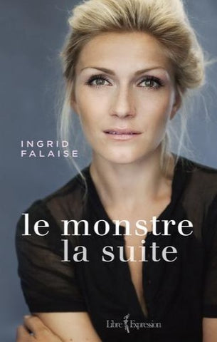 FALAISE, Ingrid: Le monstre: la suite