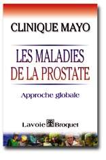 BARRETT, David M.: Clinique Mayo Les maladies de la prostate