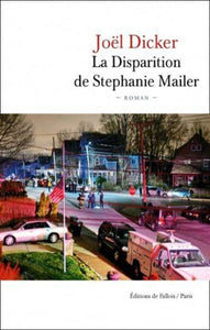 DICKER, Joël: La disparition de Stephanie Mailer