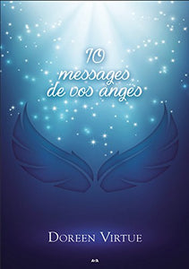VIRTUE, Doreen 10 messages de vos anges