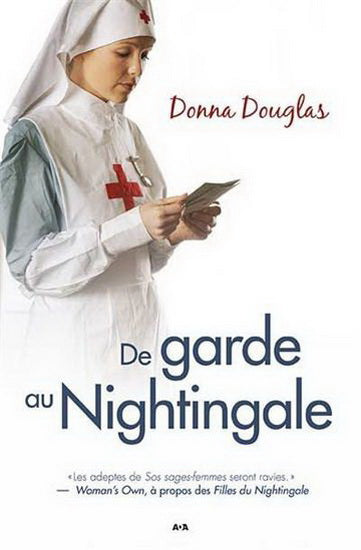 DOUGLAS, Donna: Nightingale Tome 4 : De garde au Nightingale