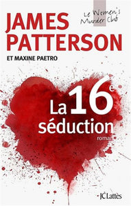 PATTERSON, James; PAETRO, Maxine: La 16e séduction