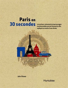 FLOWER, John: Paris en 30 secondes