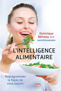 BÉLIVEAU, Dominique: L'intelligence alimentaire