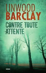 BARCLAY, Linwood: Contre toute attente