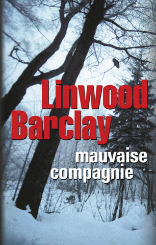 BARCLAY, Linwood: Mauvaise compagnie