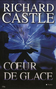 CASTLE, Richard: Coeur de glace