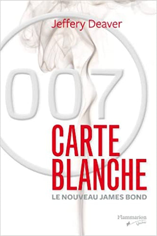 DEAVER, Jeffery: Carte blanche:  Le nouveau James Bond