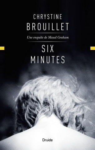 BROUILLET, Christine: Six minutes