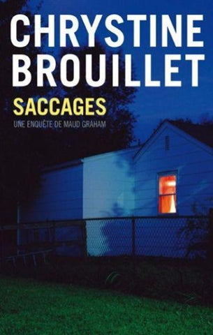 BROUILLET, Chrystine: Saccages