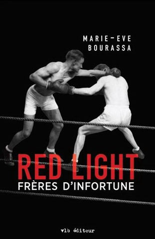 BOURASSA, Marie-Eve: Red Light Tome 2 : Frères d'infortune