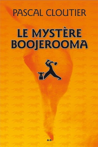 CLOUTIER, Pascal: Le mystère Boojerooma