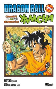 TORIYAMA, Akira; LEE, Dragon Garow: Dragon ball extra - Comment je me suis réincarné en Yamcha