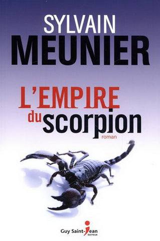 MEUNIER, Sylvain: L'empire du scorpion