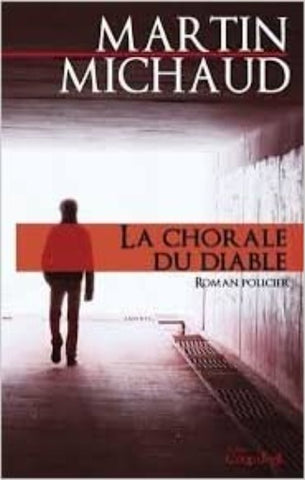MICHAUD, Martin: La chorale du diable