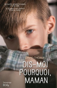 THOMAS, David: Dis-moi pourquoi, maman