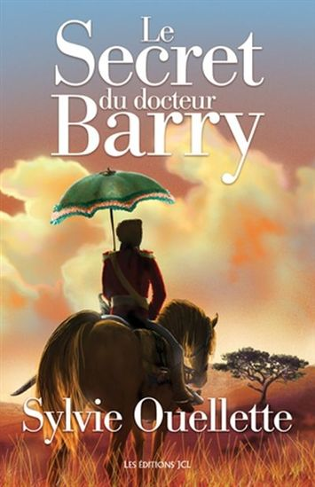 OUELLETTE, Sylvie: Le secret de docteur Barry