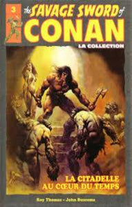COLLECTIF: The Savage Sword of Conan Tome 3 : La citadelle au coeur du temps