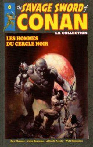 COLLECTIF: The Savage Sword of Conan Tome 6 : Les hommes du cercle noir