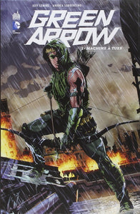 COLLECTIF: Green arrow Tome 1 : Machine à tuer