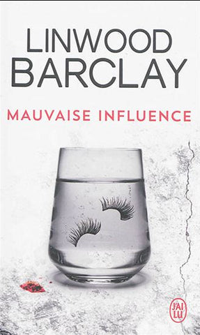 BARCLAY, Linwood: Mauvaise influence