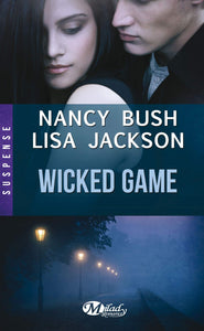 BUSH, Nancy; JACKSON, Lisa: Wicked Game