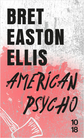 ELLIS, Bret Easton: American psycho