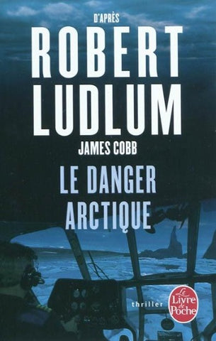 LUDLUM, Robert; COBB, James: Le danger arctique