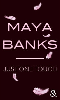 BANKS, Maya: Just one touch Épisode 1