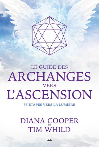 COOPER, Diana; WHILD, Tim: Le guide des archanges vers l'ascension