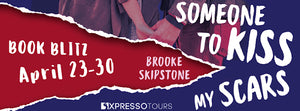 Book Blitz - Someone To Kiss My Scars: A Teen Thriller by Brooke Skipstone