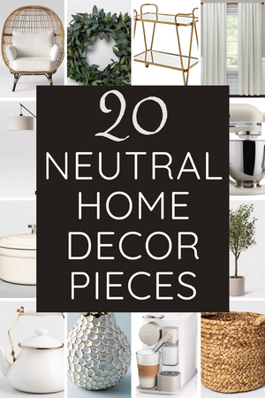 If you are looking to add a few neutral decorating elements to your home and don't know where to start, I found a variety of simple pieces that promise to add dimension and style to every room in your house